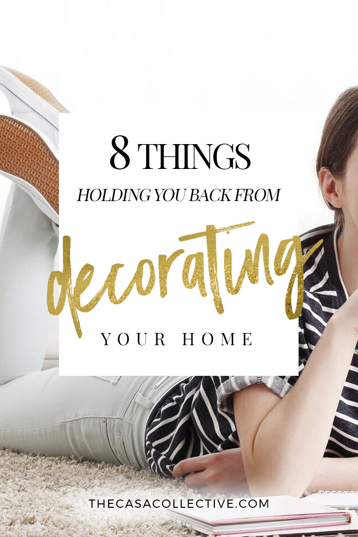 Find out why 8 common decorating misconceptions don't actually have to get in the way of you turning your home it into a place you love. | 8 Things Holding You Back From Decorating Your Home (And Why They Aren't Actually a Problem) | #interiordecorating #homedecorating | thecasacollective.com