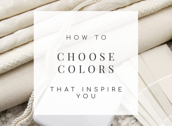 Choosing Colors for Your Home That Inspire You