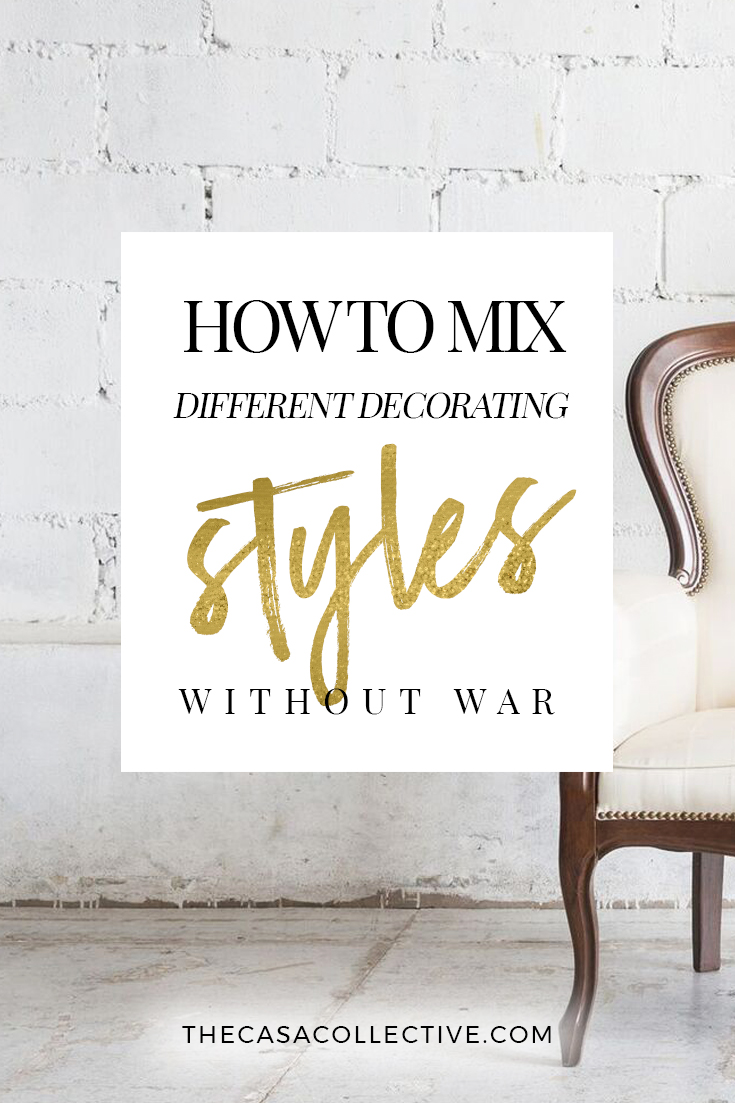 Whether you want to blend your own contrasting tastes or share a space with someone else, these tips will show you how to mix decorating styles & make it work. | TheCasaCollective.com | #mixingdecoratingstyles #interiordesign #mixingstyles #interiordecorating