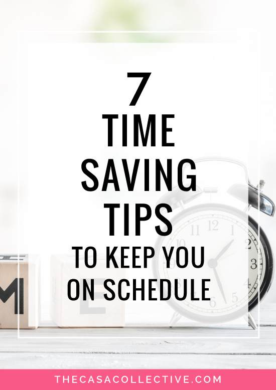 Life can be hectic. These 7 time saving tips will not only help you to save time, but they'll also help you to stay on track when you have a busy day ahead. | 7 Time Saving Tips to Keep Your Day on Schedule | #timesavingtips #timemanagement | TheCasaCollective.com