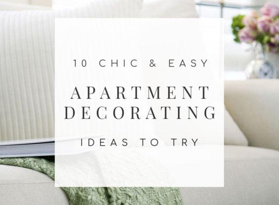 10 Chic & Easy Apartment Decorating Ideas