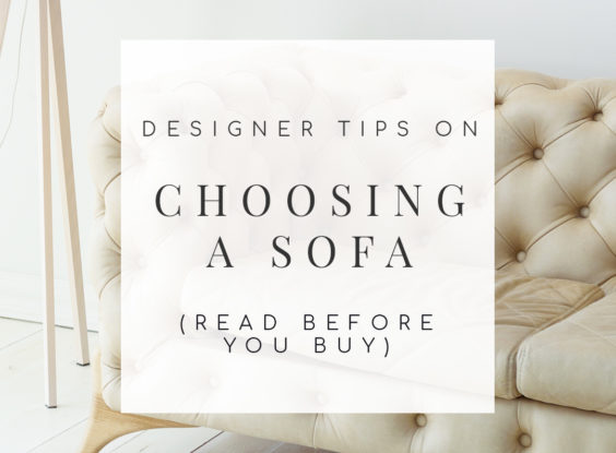 Choosing a Sofa: 12 Designer Tips to Read Before You Buy