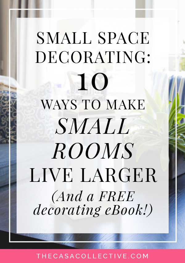 Small Space Decorating 10 Ways To Help Small Rooms Live Larger Small Space Decorating