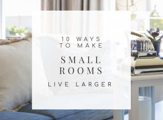 Small Space Decorating: 10 Ways to Make Small Rooms Live Larger
