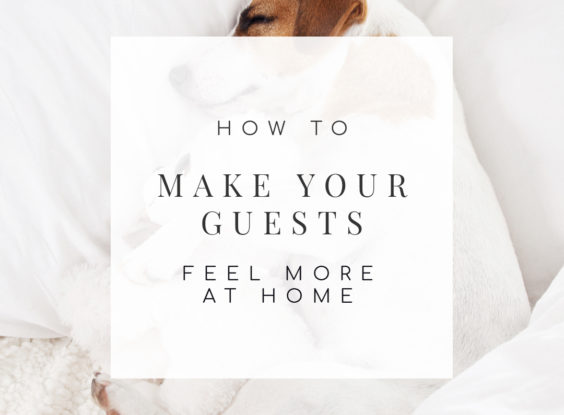 Guest Room Essentials: How to Make Your Guests Feel at Home