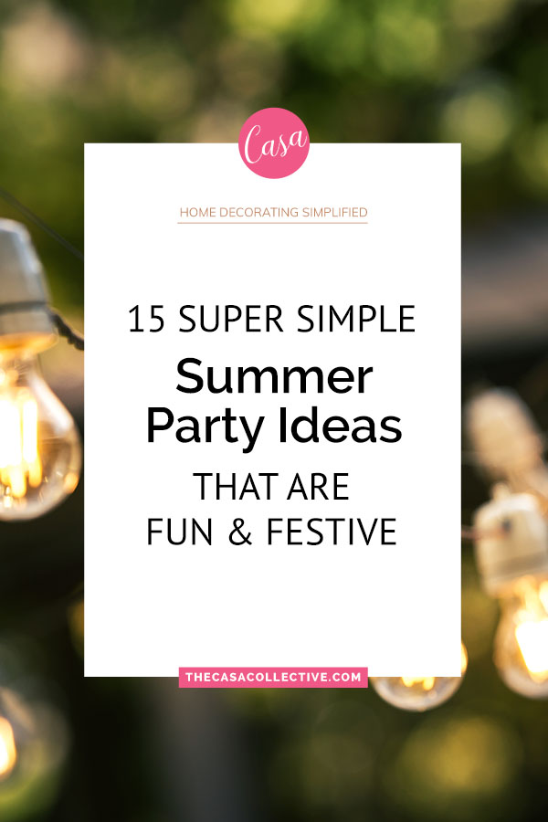 15 Super Simple Summer Party Ideas that are Fun & Festive | Summer means pool parties, backyard parties, barbecues, and cook-outs. Make your next party a hit with these 15 easy-to-do, fun, festive summer party ideas. | TheCasaCollective.com | #partyideas #entertaining #summerparties #party #summer #diy