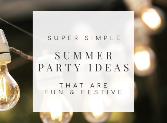 15 Super Simple Summer Party Ideas that are Fun & Festive