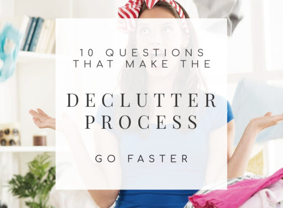 10 Questions that Speed Up the Declutter Process