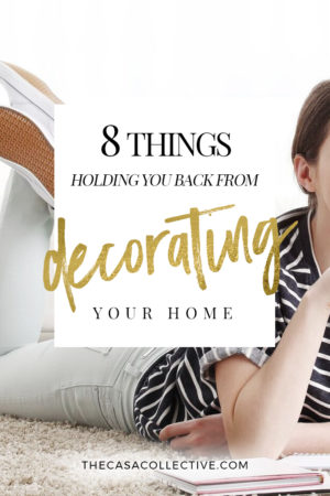 Find out why 8 common decorating misconceptions don't actually have to get in the way of you turning your home it into a place you love.   8 Things Holding You Back From Decorating Your Home (And Why They Aren't Actually a Problem)   #interiordecorating #homedecorating   thecasacollective.com