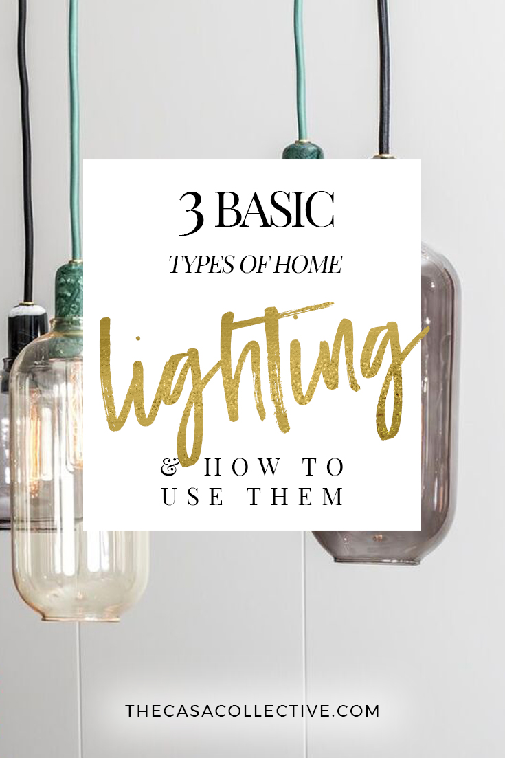 Lighting is one of the most important aspects of any room design. Discover the fundamental types of home lighting and how to layer them in your home. | TheCasaCollective.com | #homelighting #lightingbasics #lighting