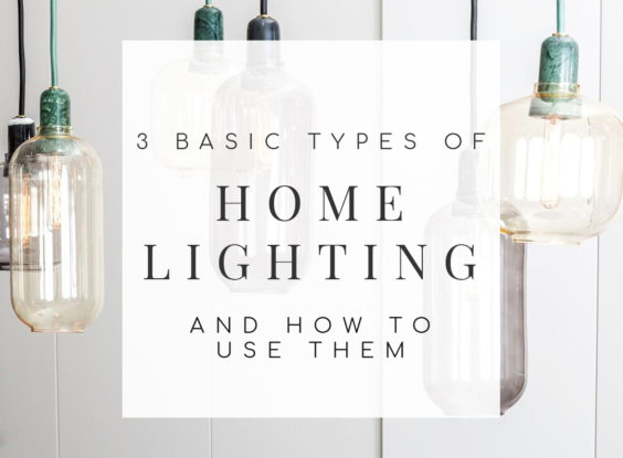 3 Basic Types of Home Lighting and How to Use Them