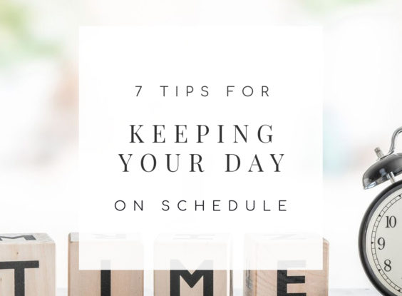 7 Time Saving Tips to Keep Your Day on Schedule