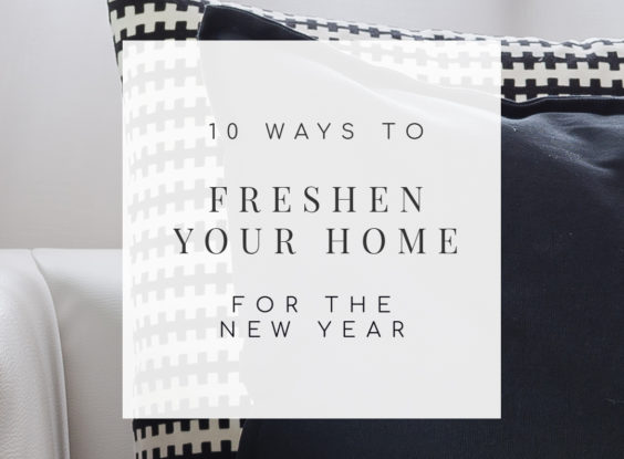 10 Ways to Freshen Your Home For the New Year