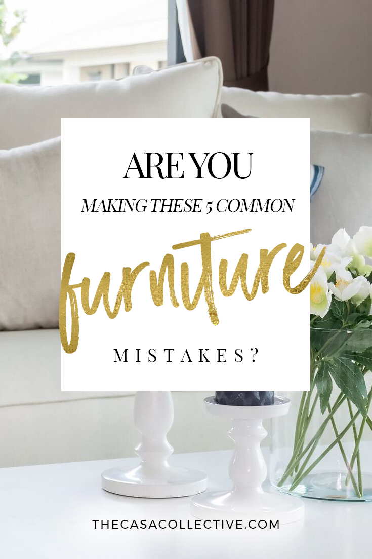 Are You Making These 5 Decorating Mistakes With Your Furniture