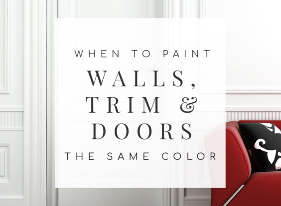 Painting Interior Doors, Trim & Walls the Same Color