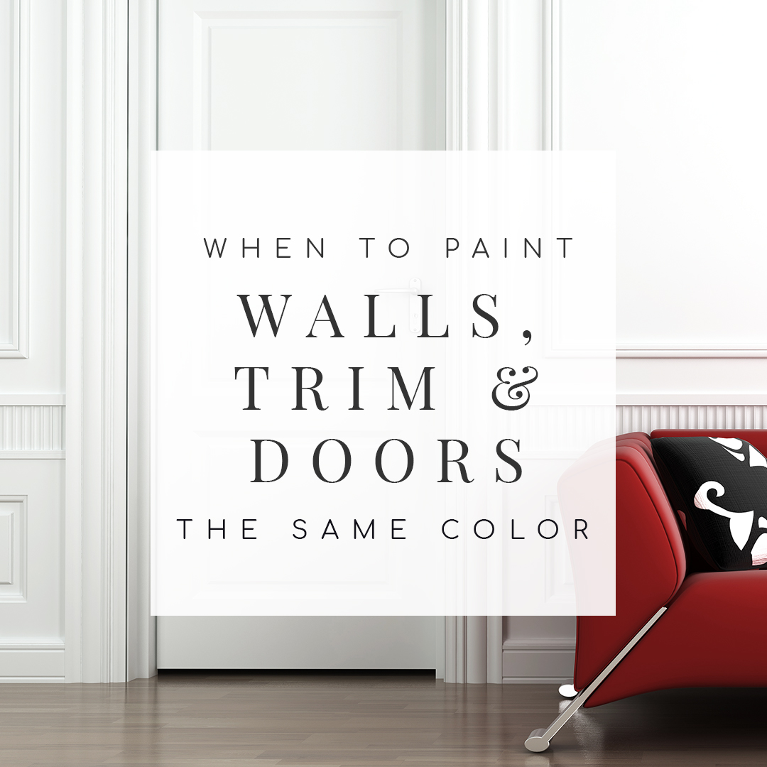 painting interior doors  trim  u0026 walls the same color