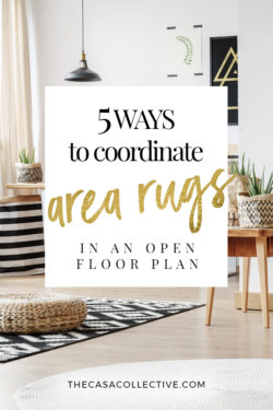 Give your home a well-designed, cohesive look with these five simple options to coordinate area rugs in an open floor plan. | TheCasaCollective.com| #coordinatearearugs #arearugs #openfloorplan #interiordesign #homedecoratingtips