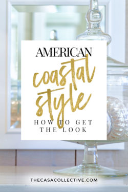 Decorating Style Defined: American Coastal Style   One of the most popular coastal decorating styles is American Coastal Style. Find out what it takes to create this casual and classic look in your home.   TheCasaCollective.com   #americancoastalstyle #coastalstyle #decoratingstyles
