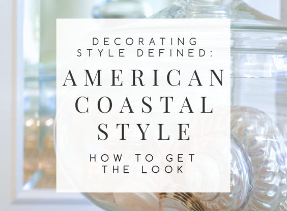 Decorating Style Defined: American Coastal Style