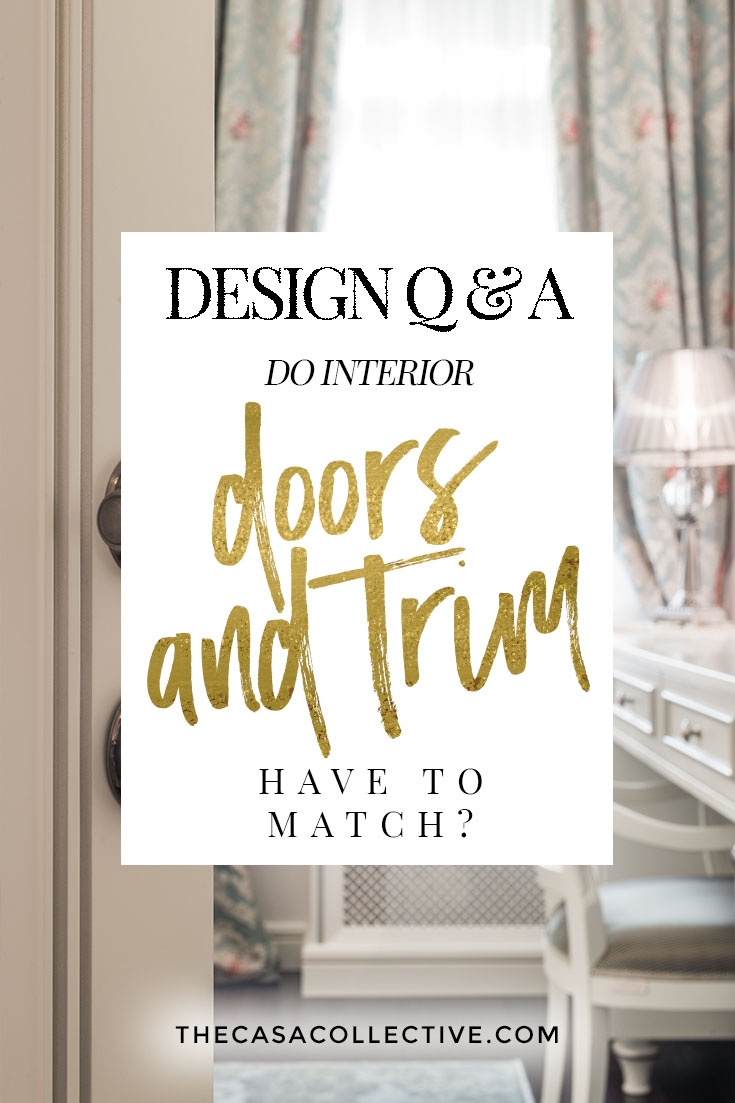 Wondering Whether Or Not Your Interior Doors Should Match The Trim? An  Interior Decorator Answers