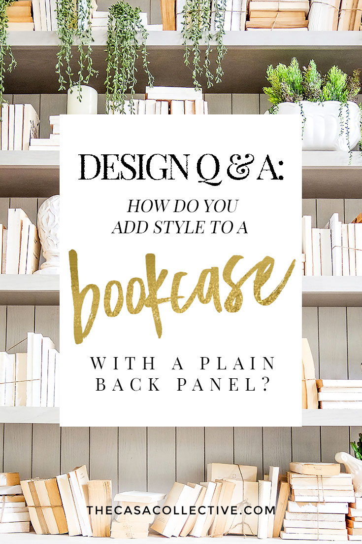 A bookcase back panel is a great opportunity to add style to a plain bookcase. Here are several creative and fun ideas to transform a boring back panel into one with pizzazz. | TheCasaCollective.com | #bookcasebackpanel #bookcasestyling #bookcasestyle #stylingabookcase