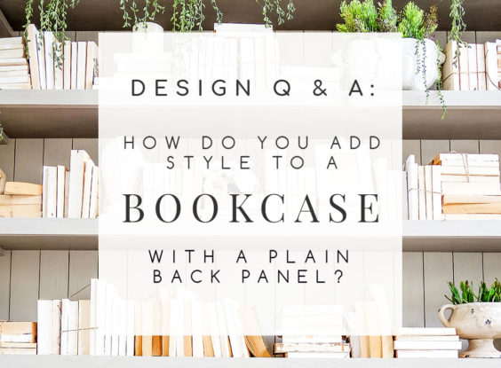 Design Q & A: How Can I Add Style to a Plain Bookcase Back Panel?