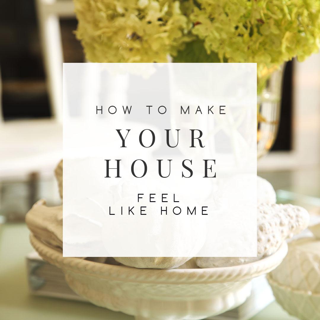 7 Designers Share How To Make Your House Feel Like Home