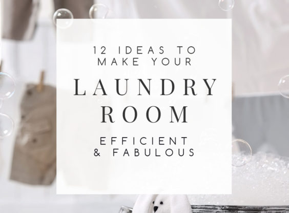 12 Stylish Ideas to Make Your Laundry Room Efficient and Fabulous