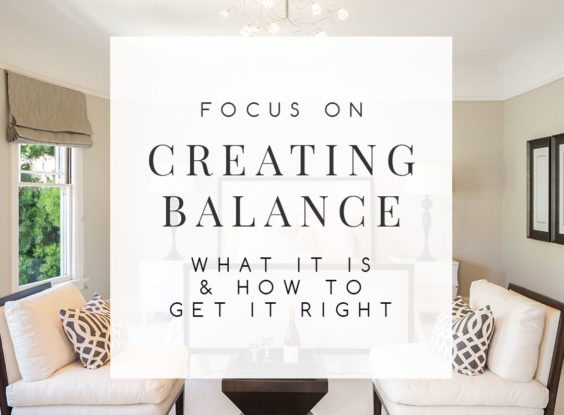 Balance in Decorating: What it is and How to Achieve It
