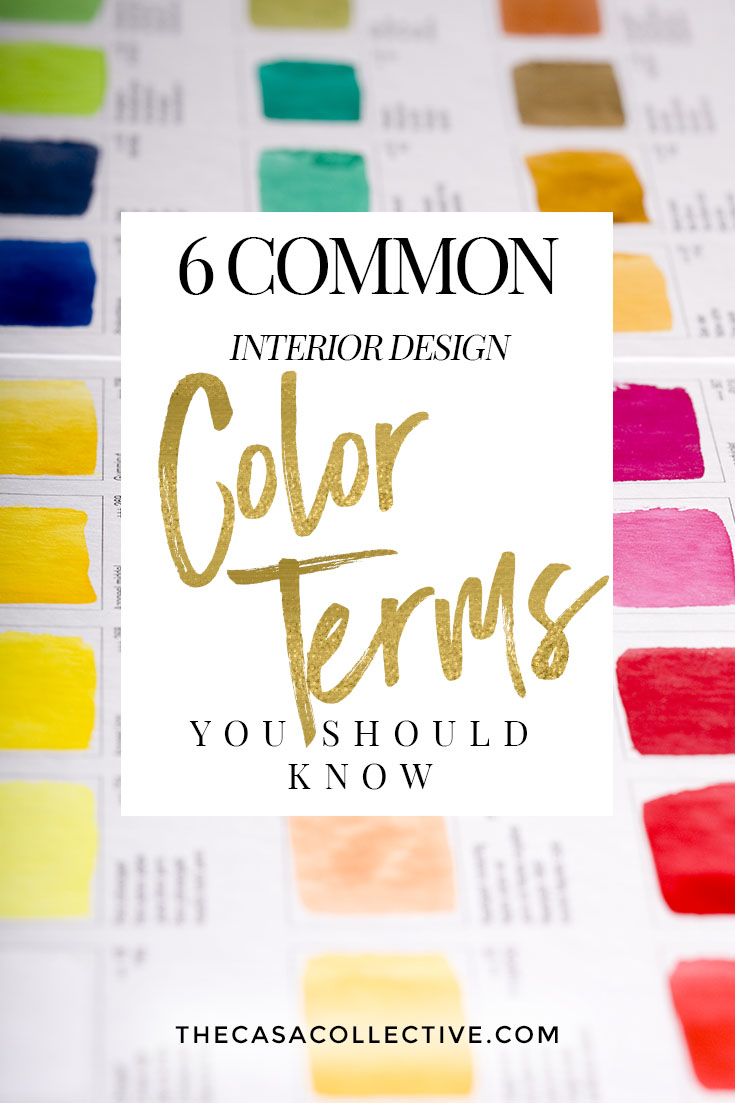 6 Common Color Terms Used in Interior Design and Decorating | What's the difference between hue and value? Shade and tint? Tone and Saturation? To clear things up, here is a list of six of the most common color terms used in interior design and decorating. | TheCasaCollective.com | #colorterms #interiordesign #interiordecorating #color