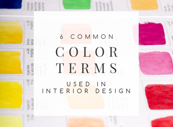 6 Common Color Terms Used in Interior Design and Decorating