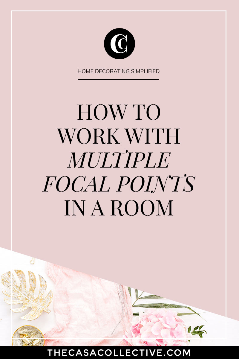 It can be challenging when you have multiple focal points to choose from in a room. How do you know which one to focus on? These tips will help make it easier for you to identify which focal point you should highlight when you have more than one option in your space. | TheCasaCollective.com | #multiplefocalpoints #focalpoint #arrangingfurniture #furniturearrangement #interiordesignideas #interiordecorating #interiordesign #decoratingblog