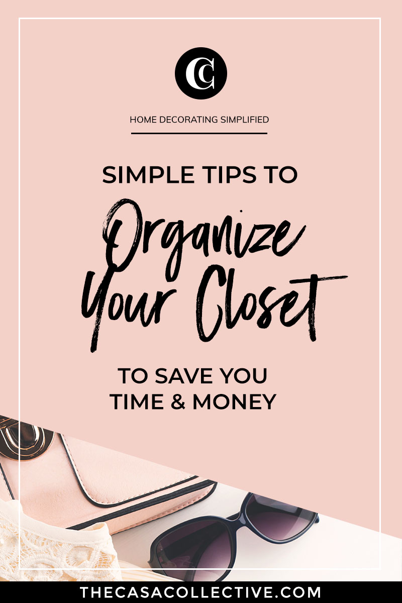 Organizing your closet can seem like an insurmountable task at first glance but having a clean, organized space will save you time, money, and headache. It's also a lot easier to do than you think. Follow these tips and tricks to make the most of the space. | TheCasaCollective.com | #organizingyourcloset #closetorganization #closetorganizing #organizingtips #interiordecorating #interiordesign #decoratingblog #affiliatelink