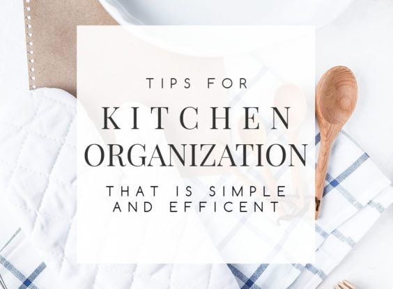 10 Quick & Efficient Kitchen Organization Tips