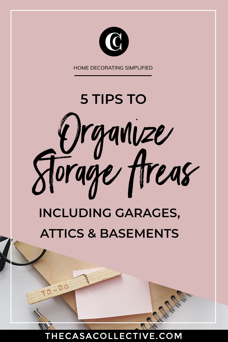 Organizing storage areas is one of the most difficult tasks to tackle at home. They are the fastest to accumulate random things and get out of hand, but not having these spaces properly organized can literally cost you money. Follow these tips to get them in shape. | TheCasaCollective.com | #organizingstorageareas #organizinggarages #organizingattics #organizingbasements #interiordecorating #interiordesign #decoratingblog #affiliatelink