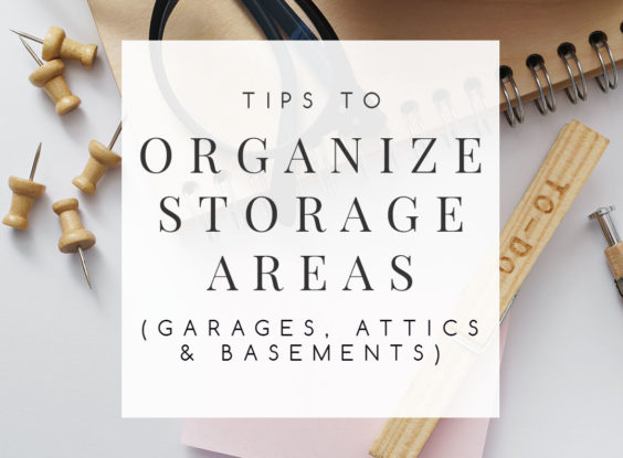 5 Tips for Organizing Storage Areas: Garages, Attics, and Basements