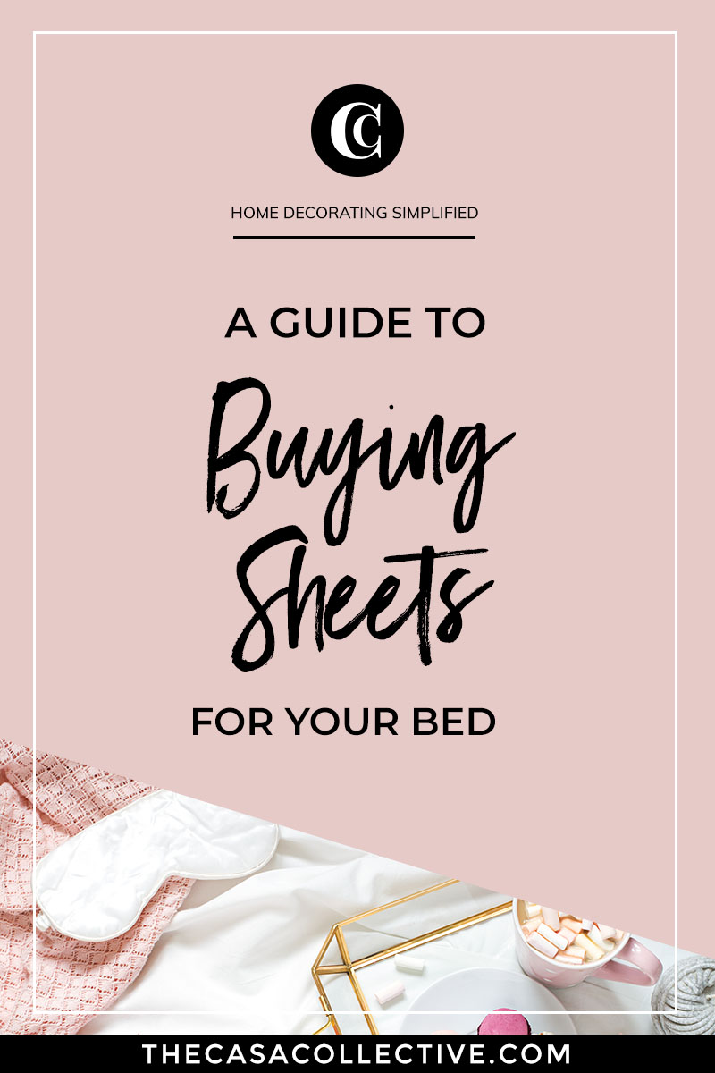 One third of our life is spent sleeping, so our bedding is one of the most important purchases we'll make for our home. Choosing the right sheets can have a big effect on our sleep and overall well-being. Follow this simple guide for buying bed sheets to choose the right ones for you. | TheCasaCollective.com | #buyingbedsheets #howtobuysheets #shoppingforsheets #guidetobuyingsheets #interiordecorating #interiordesign #decoratingblog #decoratingblogger