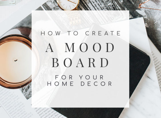 Get a clear vision on how you want to decorate your home by creating a mood board first. Here's an easy step-by-step process so you can save time, money, and stress! | TheCasaCollective.com | #moodboard #visionboard #decoratingmoodboard #diy #interiordecorating #interiordesign #decoratingblog #decoratingblogger
