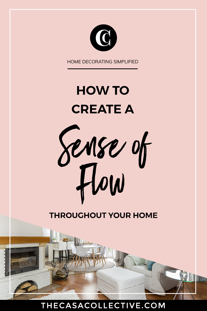Do you feel like your home is lacking a sense of flow? If it feels like there is a disconnect between each space, try one of these three effective ways to fix that with your home decor. | TheCasaCollective.com | #creatingflowinhome #unifyingrooms #openfloorplan #interiordecorating #interiordesign #decoratingblog